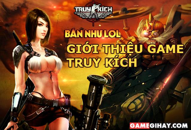 Giới thiệu Game Truy Kích – Game bắn súng hot nhất Việt Nam