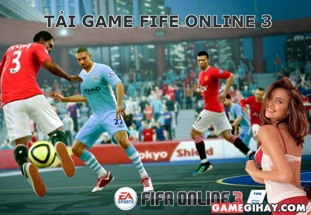 Tải game Fifa Online 3 – Game bóng đá huyền thoại