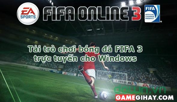 Hình 1 Tải trò chơi bóng đá FIFA 3 trực tuyến cho Windows