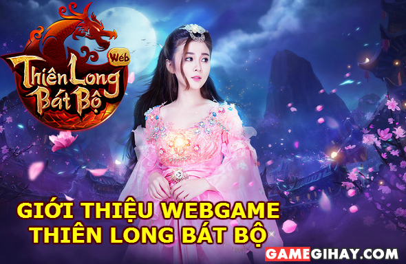 Tìm hiểu WebGame Thiên Long Bát Bộ