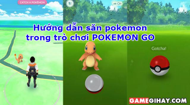 Hướng dẫn săn pokemon trong trò chơi POKEMON GO