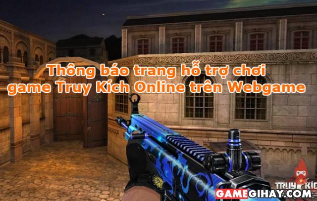Thông báo trang hỗ trợ chơi game Truy Kích Online trên Webgame