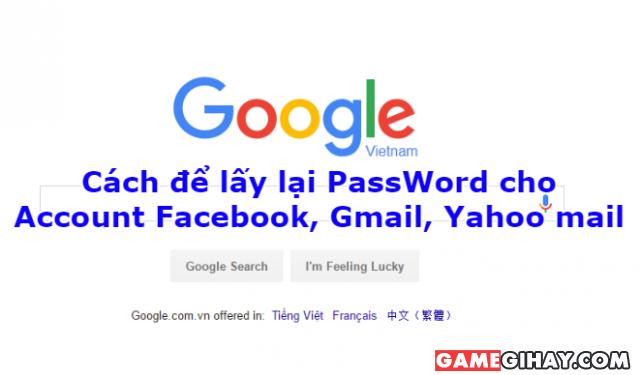 Cách để lấy lại Password cho Account Facebook, Gmail, Yahoo mail