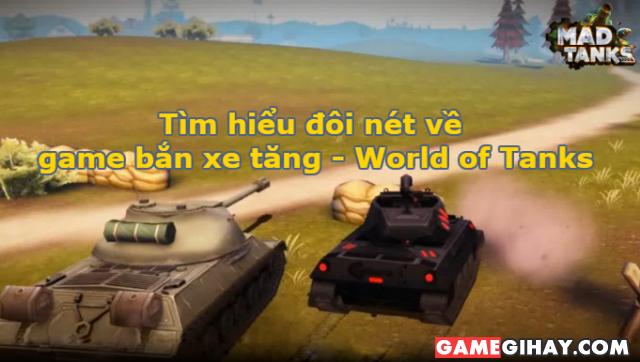 Tìm hiểu đôi nét về game bắn xe tăng – World of Tanks