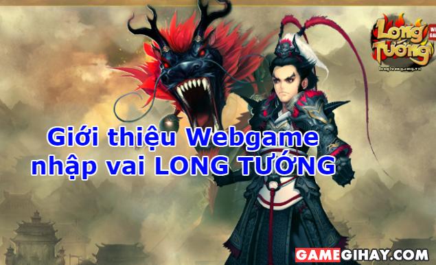 Giới thiệu Webgame nhập vai LONG TƯỚNG