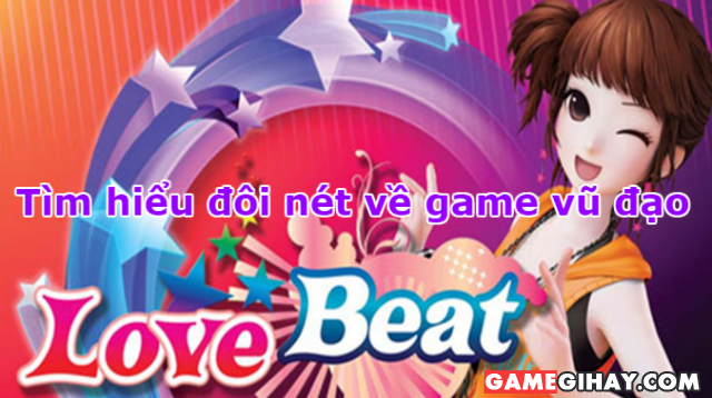 Giới thiệu game vũ đạo Love Beat