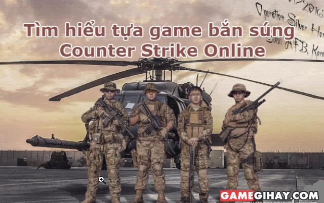 Tìm hiểu Game bắn súng Counter Strike Online