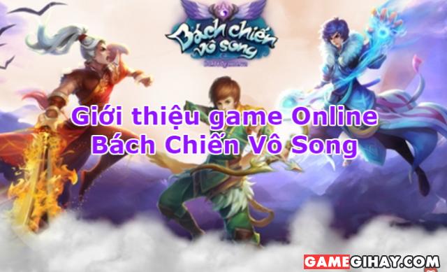 Giới thiệu game Online Bách Chiến Vô Song