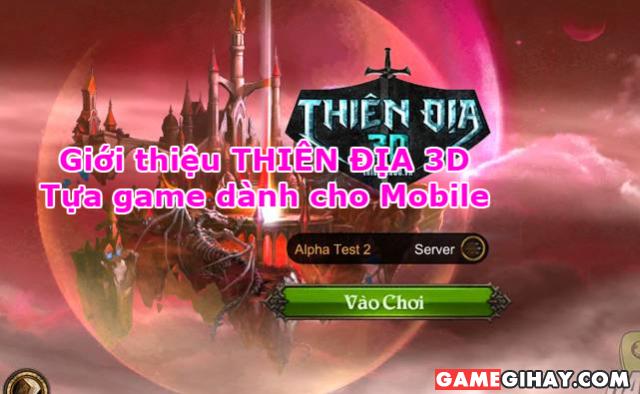 Giới thiệu Thiên Địa 3D – Tựa game MU Online trên Mobile