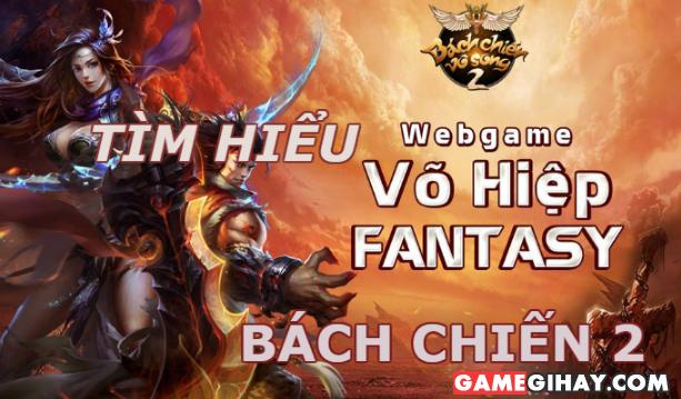 Giới thiệu Bách Chiến Vô Song 2 – Webgame Võ hiệp FANTASY