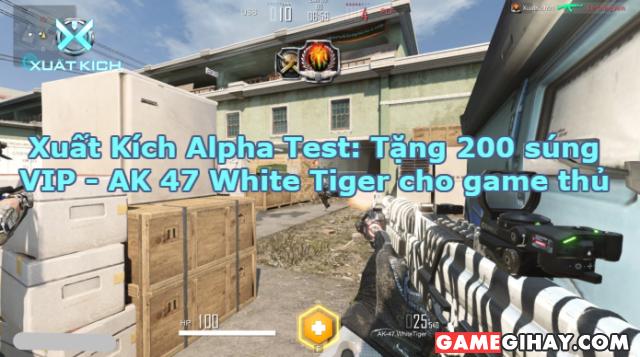 Xuất Kích Alpha Test: Tặng 200 súng VIP - AK 47 White Tiger cho game thủ + Hình 1